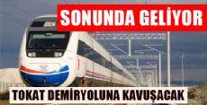 TOKAT'A DEMİRYOLU GELİYOR