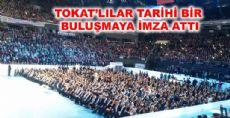 TOKAT'LILAR TARİHİ BİR GÜNE İMZA ATTI