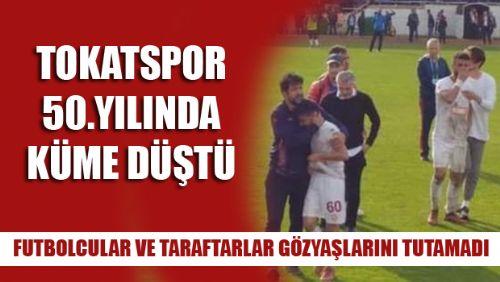 TOKATSPOR 3.LİGE DÜŞTÜ