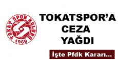 TOKATSPOR'A CEZA YAĞDI