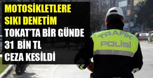 TOKAT'TA MOTOSİKLETLERE SIKI DENETİM