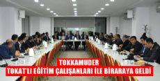 TOKKAMUDER TOKAT'LI EĞİTİM CAMİASIYLA BULUŞTU