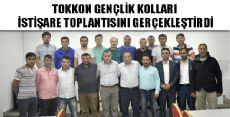 TOKKON GENÇLİK KOLLARI İSTİŞARE TOPLANTISI