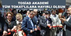 TOSİAD AKADEMİ MECİDİYEKÖY'DE AÇILDI