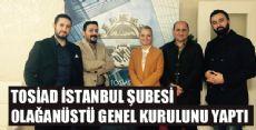 TOSİAD İSTANBUL ŞUBESİ GENEL KURULU