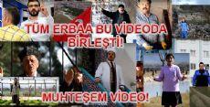 TÜM ERBAA HEP BİR AĞIZDAN!