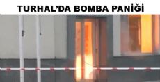 TURHAL'DA BOMBA PANİĞİ