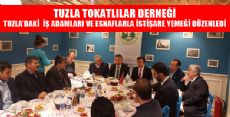 TUZLA'DAKİ TOKATLI  İŞ ADAMLARI VE ESNAFLARDAN İSTİŞARE YEMEĞİ