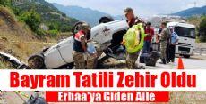 Tatil İçin Erbaa'ya Gidiyorlardı