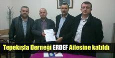 Tepekışla Köyü Derneği ERDEF Ailesine katıldı