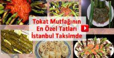 Tokat Mutfağının En Özel Tatları İstanbul taksimde