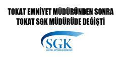 Tokat SGK Müdürü Değişti