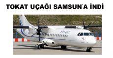 Tokat Uçağı Samsun'a İndi