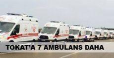 Tokat'a 7 Ambulans Daha