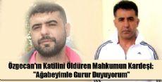 Tokat'lı Mahkum Özgecan'ın Katilinin Gözünün Yaşına Bakmadı