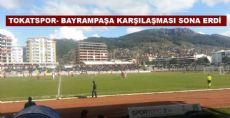 Tokatspor -  Bayrampaşa Karşılaşması Sona Erdi