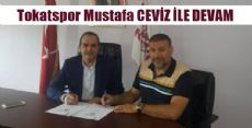 Tokatspor Mustafa CEVİZ İLE DEVAM