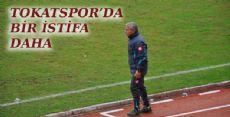 Tokatspor'da Bir İstifa Daha