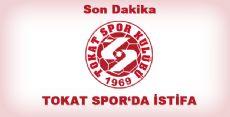 Tokatspor'da istifa - Son dakika