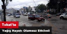 Tokat'ta 15 Dakika Yağış Hayatı Olumsuz Etkiledi