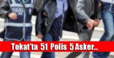 Tokat'ta 51 Polis 5 Asker Açığa Alındı