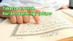 Tokat'ta 8 Asırlık Kur'an-ı Kerim İlgi Çekiyor