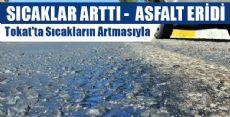 Tokat'ta Asfalt Eriten Sıcak