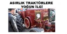 Tokat'ta Asırlık Traktörler
