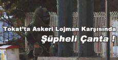 Tokat'ta Askeri Lojman Karşısında Şüpheli Çanta