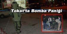 Tokat'ta Bomba Paniği