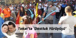 Tokat'ta 'Dostluk Yürüyüşü' Düzenlendi