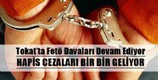 Tokat'ta Fetö Sanıklarına HAPİS CEZASI
