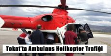 Tokat'ta İki Ambulans Helikopter Havalandı