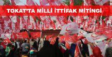 Tokat'ta Milli İttifak Mitingi
