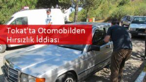 Tokat'ta Otomobilden Hırsızlık İddiası