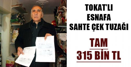 Tokat'ta Sahte Çekle Dolandırıcılık