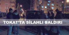 Tokat'ta Silahlı Saldırı