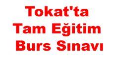 Tokat'ta Tam Eğitim Burs Sınavı