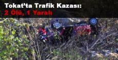 Tokat'ta Trafik Kaza sonucu 2 ölü 1 yaralı