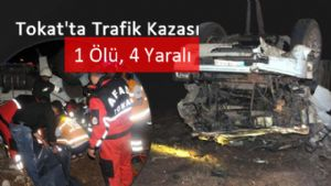 Tokat'ta Trafik Kazası - 1 Ölü 2 Yaralı