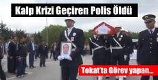 Tokat'ta Trafik Polisi Hayatını Kaybetti