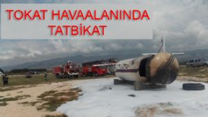 Tokat'ta Uçak Kazası Tatbikatı