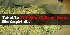 Tokat'ta Yapılan Aramalar Sonucunda 173 Kilo 872 Gram Esrar Ele Geçirildi