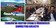 Trabzon'da Okuyan Erbaalı Gençler Kahvaltıda Buluştu