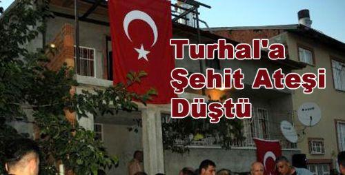 Turhal'a Şehit Ateşi Düştü