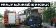 Turhal'da Facianın Eşiğinden Dönülen Kaza