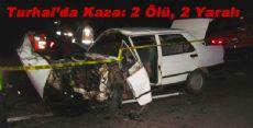 Turhal'da Kaza 2 Ölü, 2 Yaralı