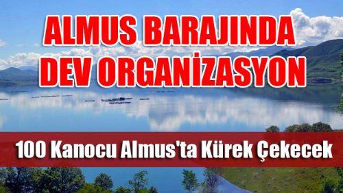 Türkiye Genelinden 100 Kanocu Almus'ta Kürek Çekecek