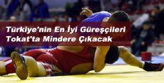 Türkiye'nin En İyi Güreşçileri Tokat'ta Şampiyonluk İçin Mücadele edecek