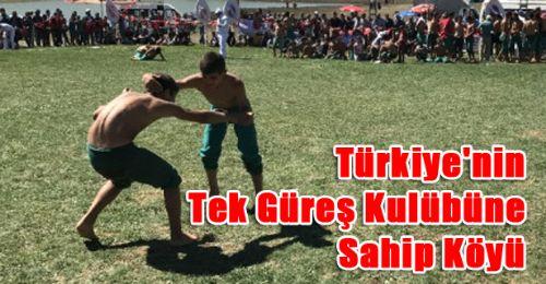 Türkiye'nin Tek Güreş Kulübüne Sahip Köyü